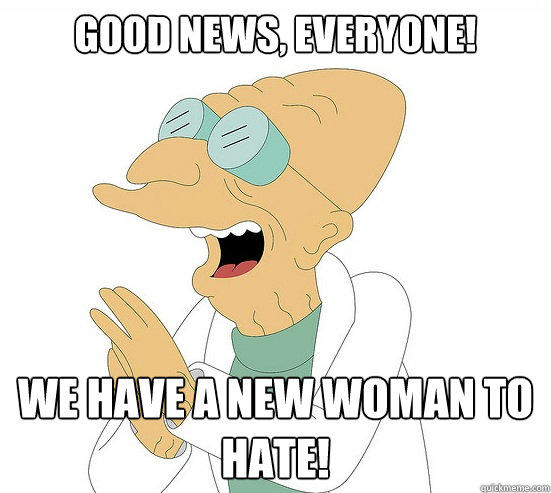 Good News, EVeryone! we have a new woman to hate! - Good News, EVeryone! we have a new woman to hate!  Futurama Farnsworth
