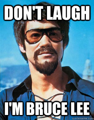 don't Laugh i'm bruce lee - don't Laugh i'm bruce lee  Bruce Lee