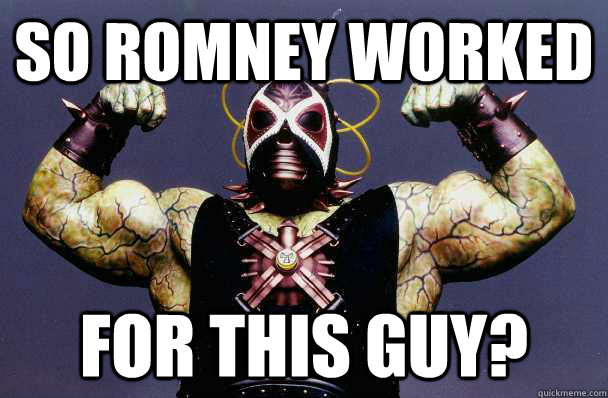 So Romney worked For this guy?