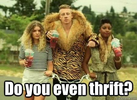 Do you even thrift?