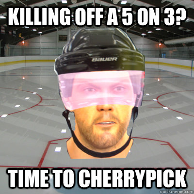 Killing off a 5 on 3? Time to cherrypick