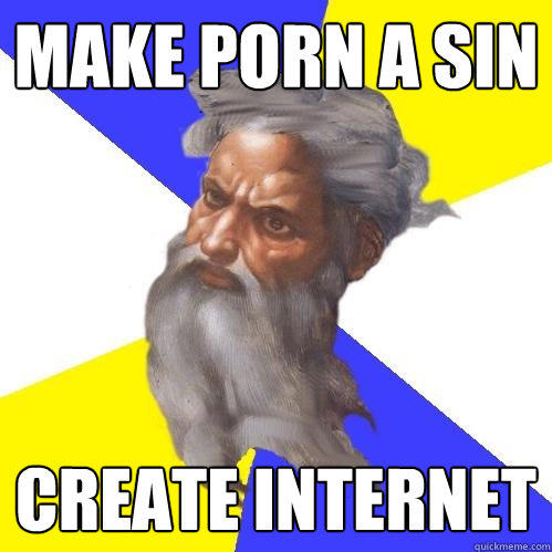 Make porn a sin create internet - Make porn a sin create internet  Advice God