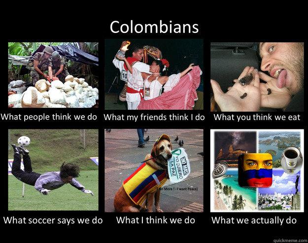 ea66002c8cdb8b30ccb0137f13204d0fb69a7c13e8f7cc7861cb605e2f848c3a colombia quickmeme,Colombia Meme