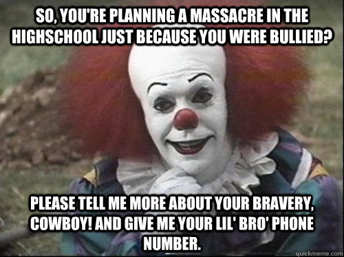 ea6a7da9f780576aee1a4f0803e3d454d07f933c4ccdfefeb08a06a1a49f2379 condescending pennywise memes quickmeme