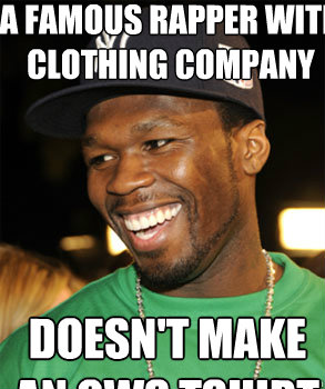 a famous rapper with clothing company doesn't make an ows tshirt