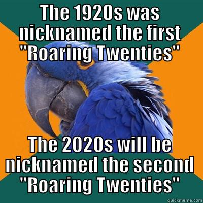 THE 1920S WAS NICKNAMED THE FIRST