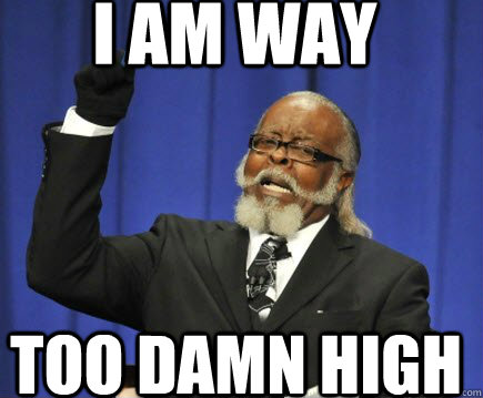 I am way too damn high - I am way too damn high  Too Damn High