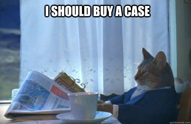 I SHOULD BUY A CASE - I SHOULD BUY A CASE  Sophisticated Cat