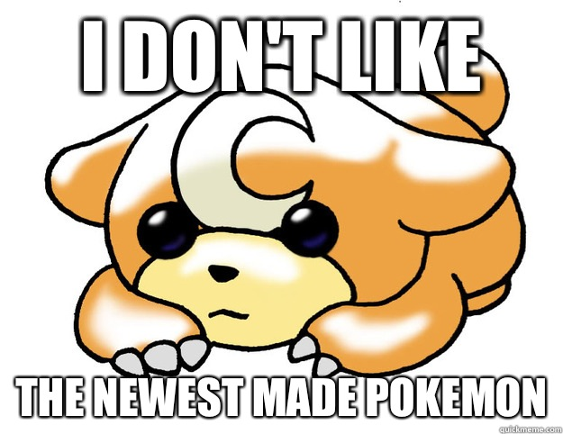 I don't like The newest made pokemon - I don't like The newest made pokemon  Confession Teddiursa
