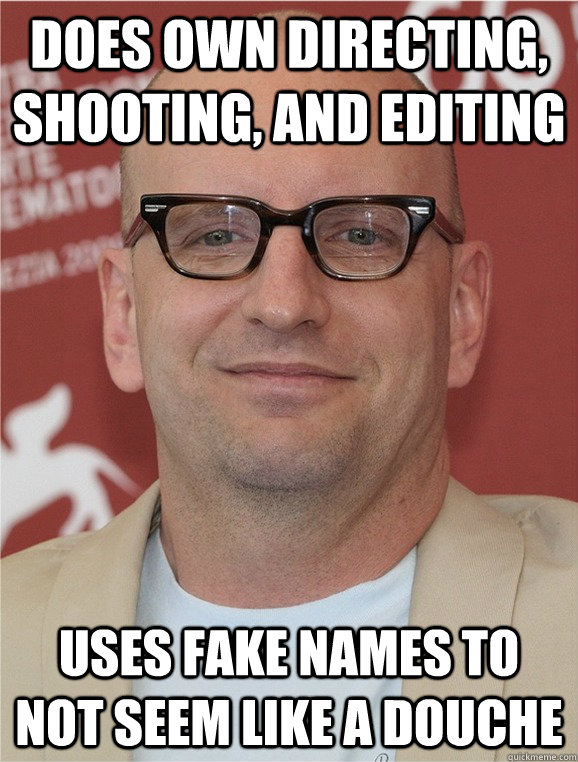 Does Own Directing, Shooting, And Editing Uses Fake Names