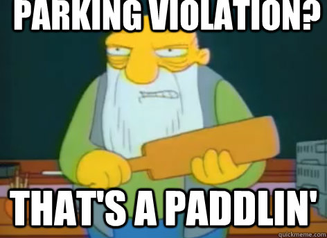 Parking violation? that's a paddlin'