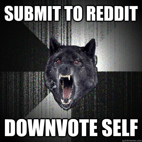 SUBMIT TO REDDIT DOWNVOTE SELF