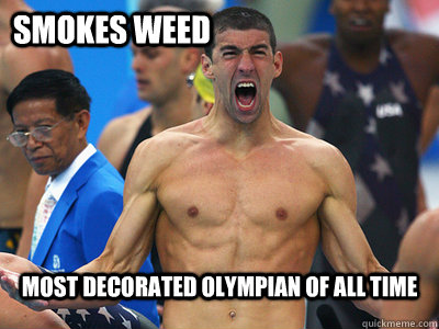 Smokes weed most decorated olympian of all time - Sm