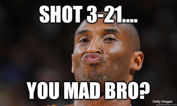 Shot 3-21.... You Mad Bro?