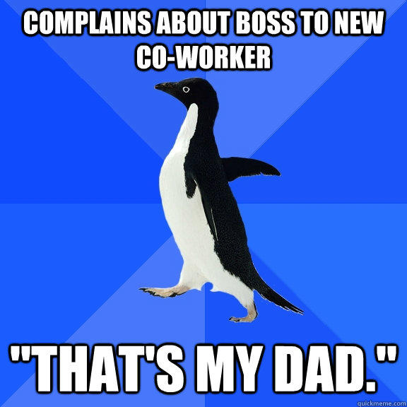 Complains about boss to new co-worker