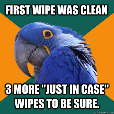 First wipe was clean 3 more