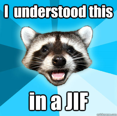 I  understood this in a JIF - I  understood this in a JIF  Lame Pun Coon