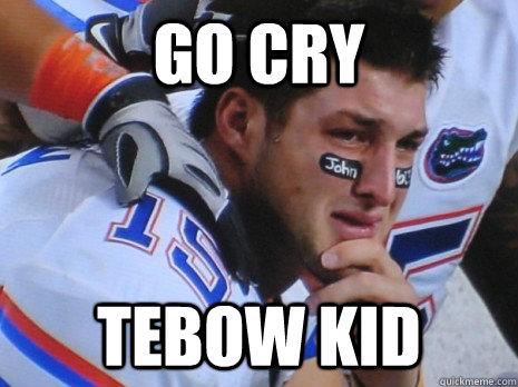 Go cry tebow kid