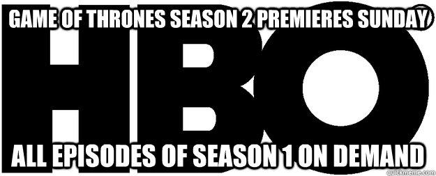 Game of thrones season 2 premieres Sunday All episodes of season 1 on demand