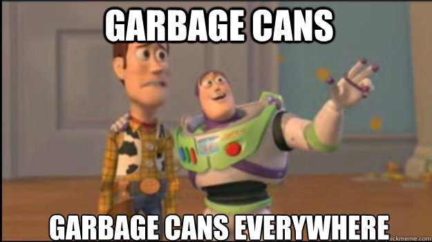 Garbage cans Garbage cans everywhere - Garbage cans Garbage cans everywhere  Buzz and Woody