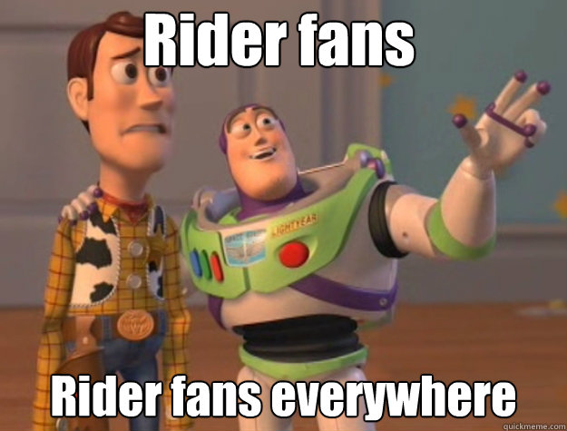 Rider fans Rider fans everywhere
