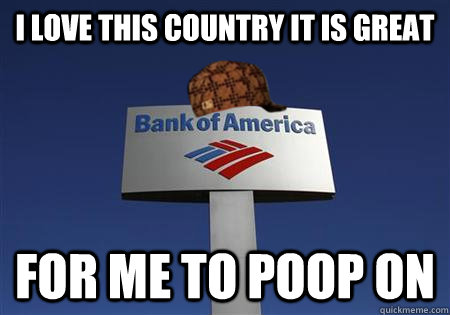 I love this country it is great for me to poop on