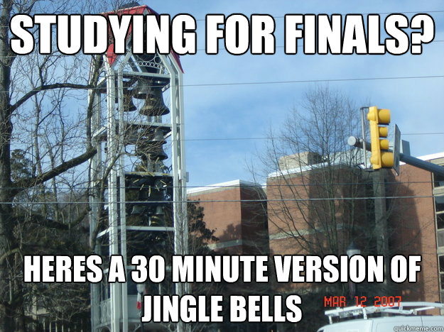 Studying for finals? heres a 30 minute version of jingle bells - Studying for finals? heres a 30 minute version of jingle bells  LHU Memes