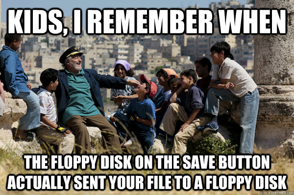 Kids, I remember When the floppy disk on the save button actually sent your file to a floppy disk