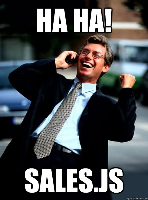 HA HA! SALES.JS