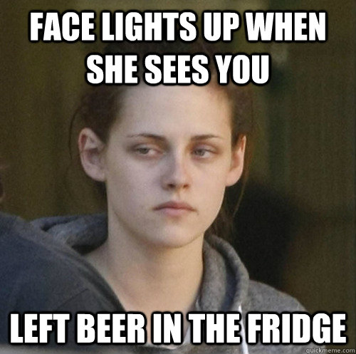 Face lights up when she sees you  left beer in the fridge - Face lights up when she sees you  left beer in the fridge  Underly Attached Girlfriend