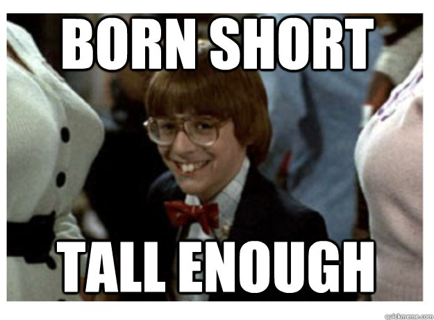 Born short tall enough - Born short tall enough  Misc