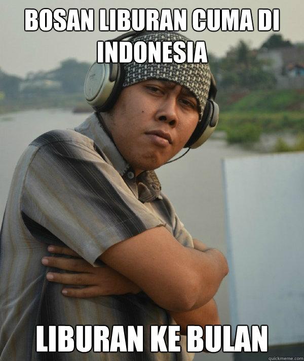 bosan liburan cuma di indonesia liburan ke bulan  Amin Rich Man
