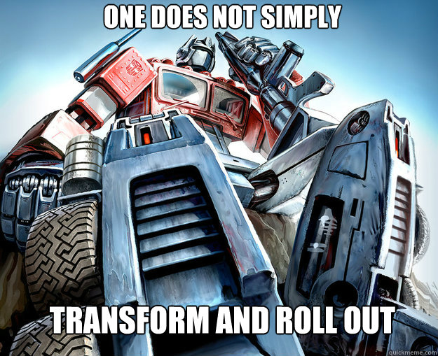 One does not simply  transform and roll out  Optimus Prime Meme