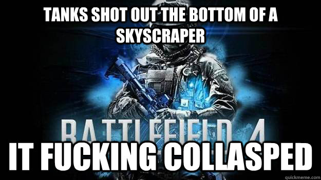 Tanks shot out the bottom of a skyscraper It fucking collasped - Tanks shot out the bottom of a skyscraper It fucking collasped  Misc