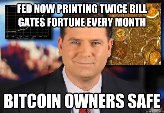 fed now printing twice bill gates fortune every month Bitcoin owners safe  Bitcoin owners safe