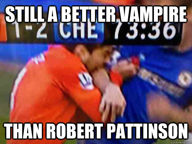 Still a better vampire than Robert Pattinson - Still a better vampire than Robert Pattinson  Suarez