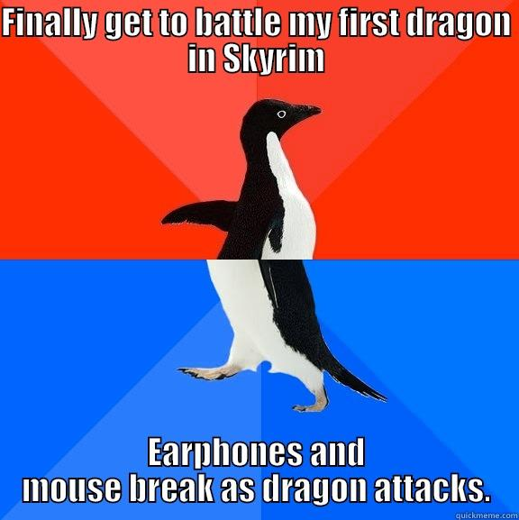 FINALLY GET TO BATTLE MY FIRST DRAGON IN SKYRIM EARPHONES AND MOUSE BREAK AS DRAGON ATTACKS. Socially Awesome Awkward Penguin