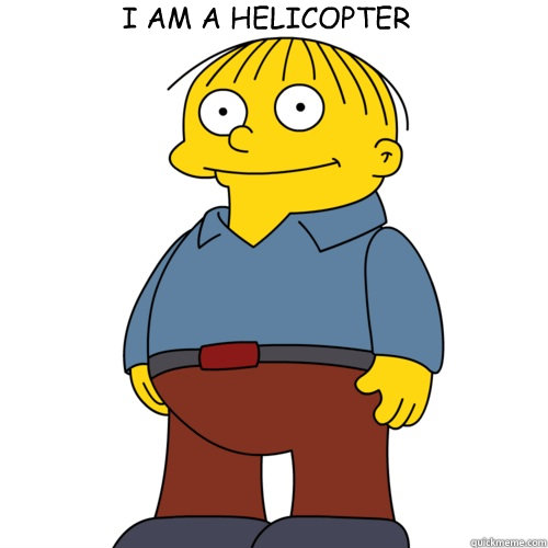 I AM A HELICOPTER