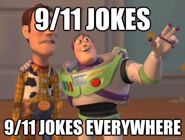 9/11 jokes  9/11 jokes everywhere - 9/11 jokes  9/11 jokes everywhere  Buzz Lightyear