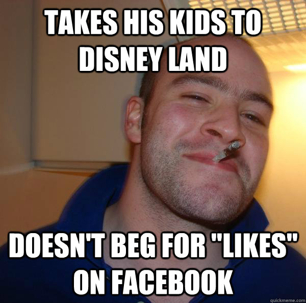 Takes His Kids to Disney Land Doesn't beg for