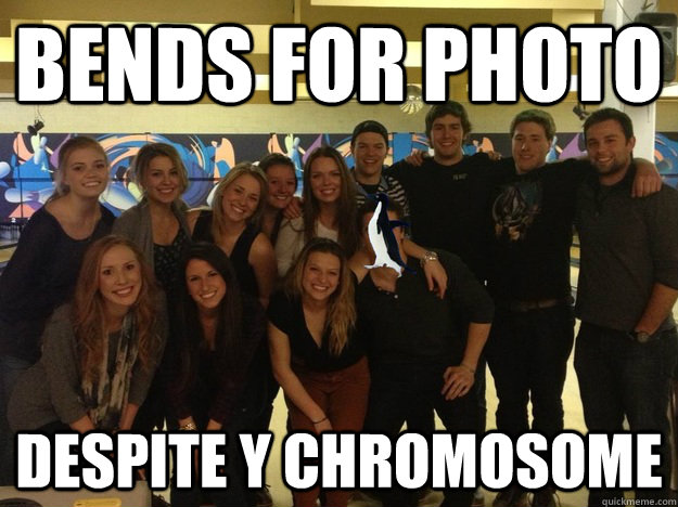 Bends for photo despite Y chromosome - Bends for photo despite Y chromosome  Socially Awkward Bro