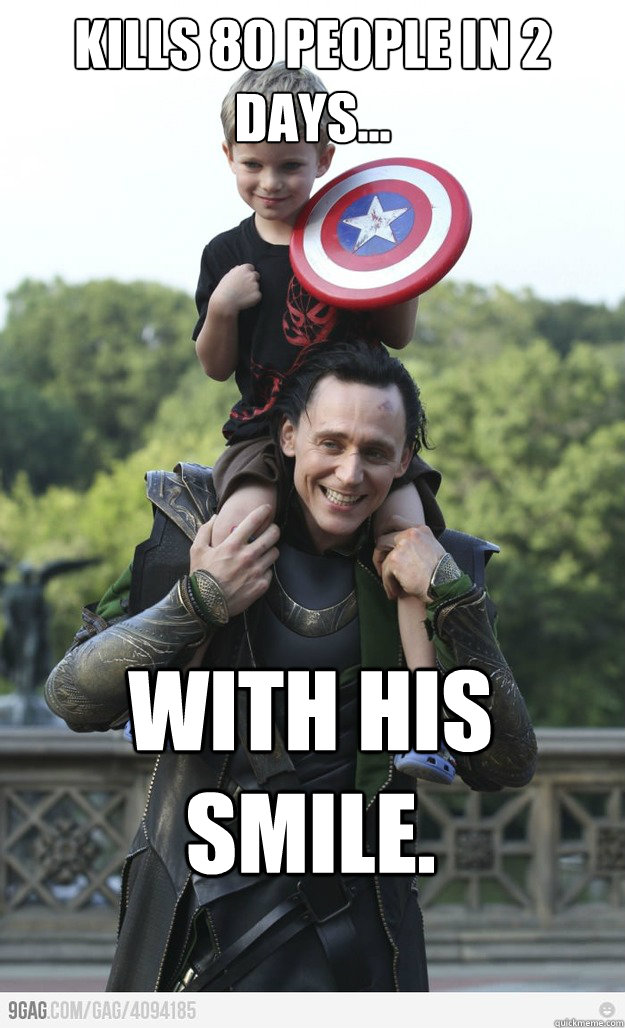 Kills 80 people in 2 days... with his smile.