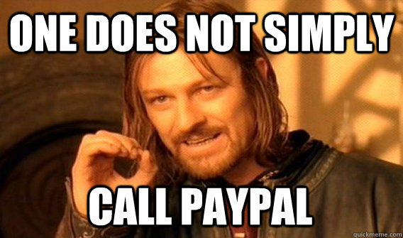 ONE DOES NOT SIMPLY CALL PAYPAL - ONE DOES NOT SIMPLY CALL PAYPAL  One Does Not Simply