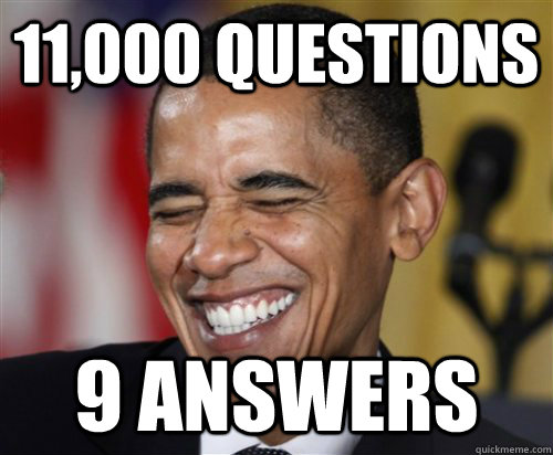 11,000 Questions 9 answers - 11,000 Questions 9 answers  Scumbag Obama