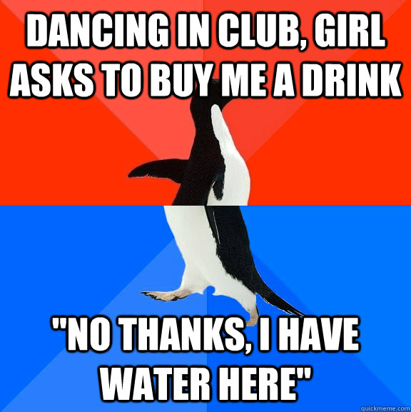 Dancing in club, girl asks to buy me a drink