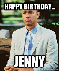 Happy Birthday... Jenny   Forrest Gump