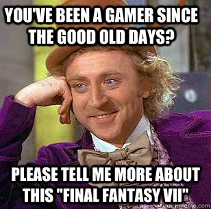 You've been a gamer since the good old days? please tell me more about this