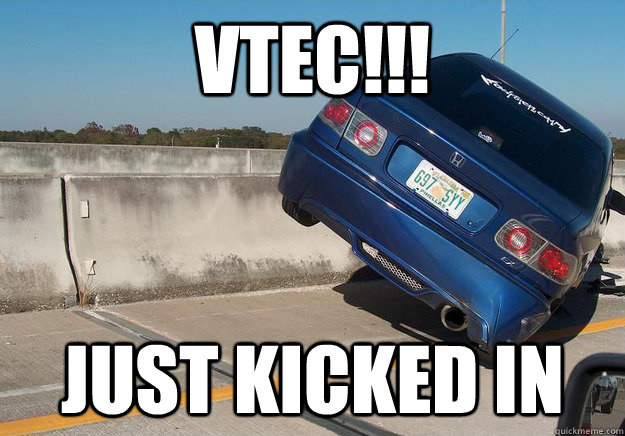 VTEC!!! just kicked in - VTEC!!! just kicked in  Misc