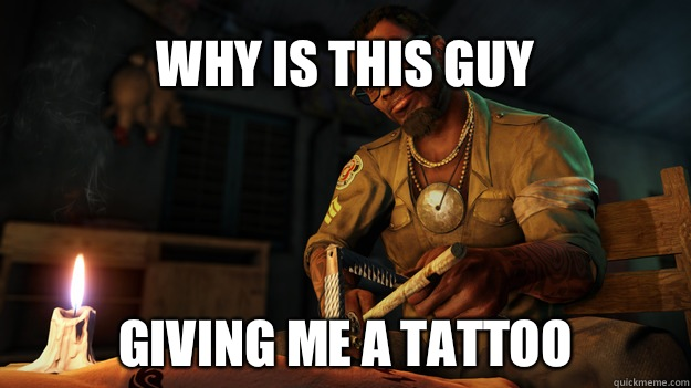 Why is this guy Giving me a tattoo