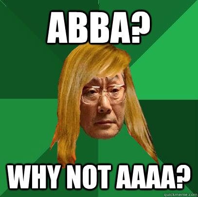 Abba? why not aaaa?